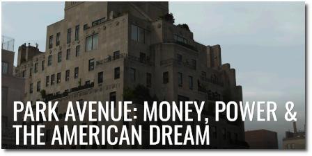Park Avenue: Money, Power & the American Dream (PBS)