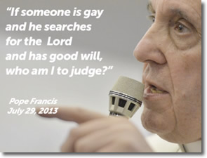 Pope Francis Does Not Judge Gays