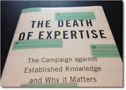 The Death of Expertise: The Campaign against Established Knowledge and Why it Matters (March 2017)